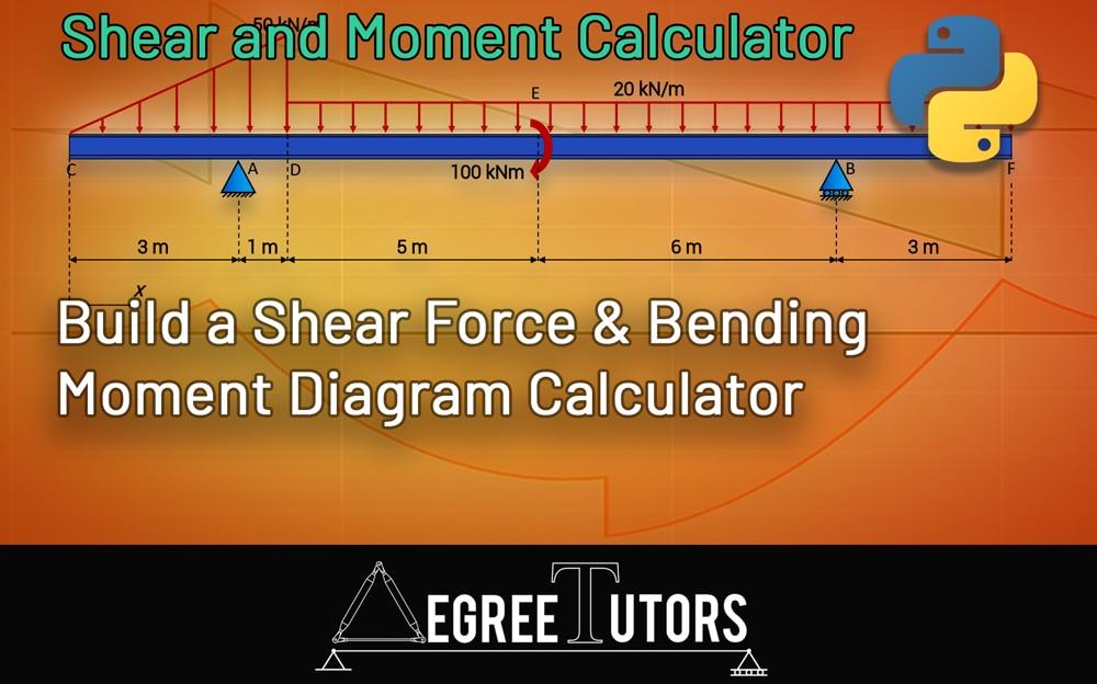 Shear and Moment Calculator Playlist | DegreeTutors.com